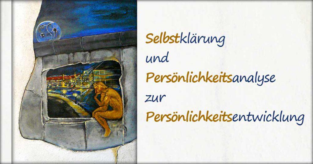 Selbstklärung und Persönlichkeitsanalyse zur Persönlichkeitsentwicklung